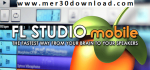 دانلود FL Studio Mobile 3.1.9 بهترین نرم افزار ساخت موزی...