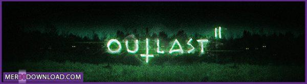 دانلود بازی ترسناک Outlast 2