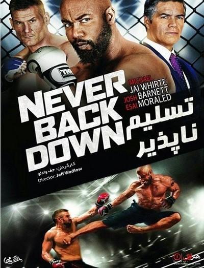 دانلود فیلم تسلیم ناپذیر 2016 Never Back Down دوبله فارسی