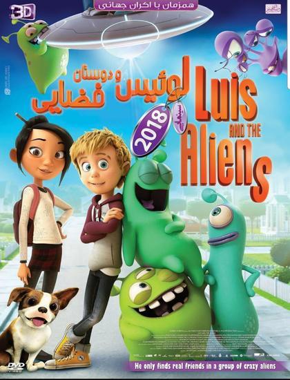 دانلود انیمیشن لوئیس و دوستان فضایی Luis And The Aliens 2018 دوبله فارسی