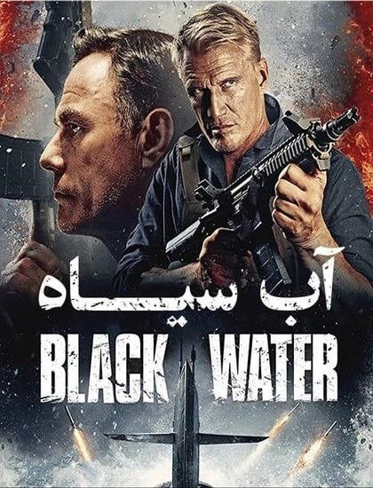دانلود فیلم بلک واتر (آب سیاه) Black Water 2018 دوبله فارسی