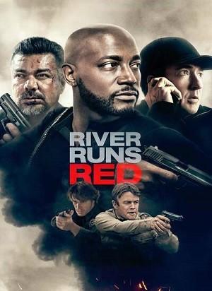 دانلود فیلم ودخانه قرمز میشود 2018 River Runs Red دوبله فارسی