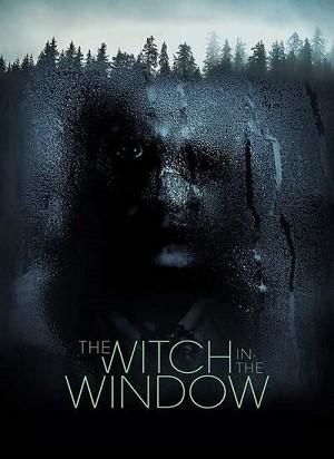 دانلود فیلم جادوگری در پنجره 2018 The Witch in the Window