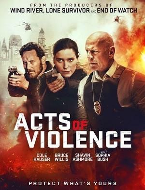 دانلود فیلم اعمال خشونت 2018 Acts of Violence دوبله فارسی