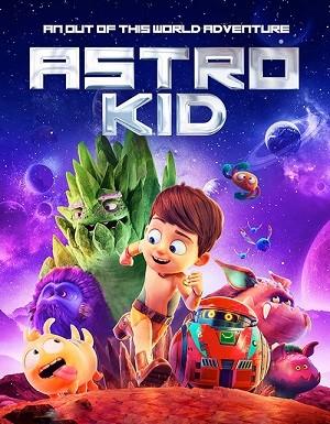 دانلود انیمیشن بچه فضایی Astro Kid 2019