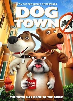 دانلود انیمیشن شهر سگ ها 2019 Dog Town