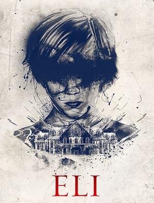 دانلود فیلم Eli 2019 ایلای دوبله فارسی