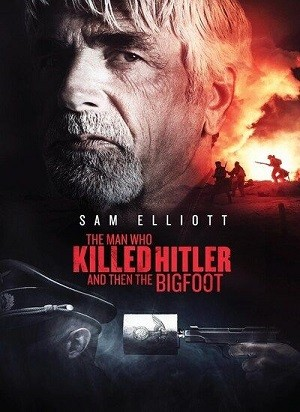 دانلود فیلم The Man Who Killed Hitler and Then The Bigfoot 2018 دوبله فارسی