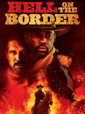 دانلود فیلم Hell on the Border 2019