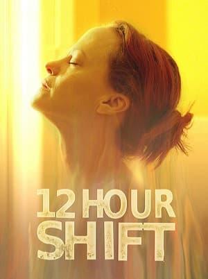 دانلود فیلم Twelve 12 Hour Shift 2020